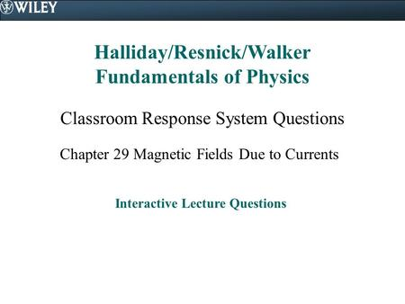 Halliday/Resnick/Walker Fundamentals of Physics