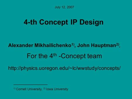 Alexander Mikhailichenko 1), John Hauptman 2), For the 4 th -Concept team  4-th Concept IP Design July.