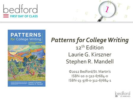 Patterns for College Writing 12 th Edition Laurie G. Kirszner Stephen R. Mandell ©2012 Bedford/St. Martin's ISBN-10: 0-312-67684-0 ISBN-13: 978-0-312-67684-1.