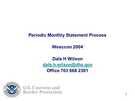 1 Periodic Monthly Statement Process Wesccon 2004 Dale H Wilson Office 703 668 2301.