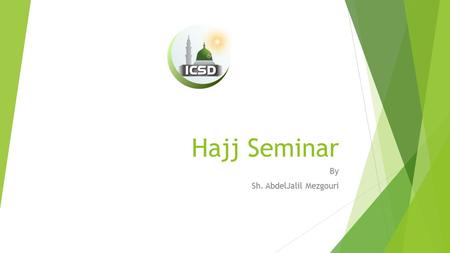 Hajj Seminar By Sh. AbdelJalil Mezgouri. Agenda  Types of Al-Hajj  Pillars of Umrah & Al-Hajj  Wajibat of Al-Hajj  Sunan of Al-Hajj  Prohibitions.