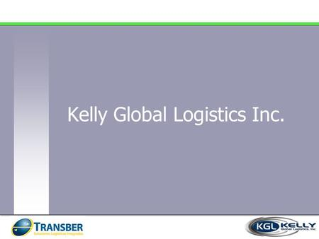 "Kelly Global Logistics Inc.. The ""REAL"" 10+2 /ISF Is Almost Here Will You Be Ready?"