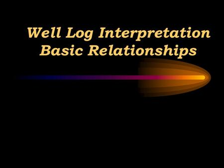 Well Log Interpretation Basic Relationships