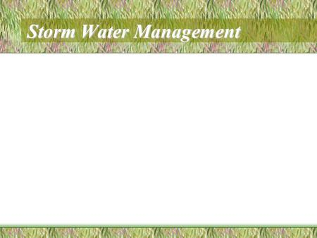 Storm Water Management. Storm water is rain or snow melt that does not soak into the ground. It flows from rooftops, across paved areas and through sloped.
