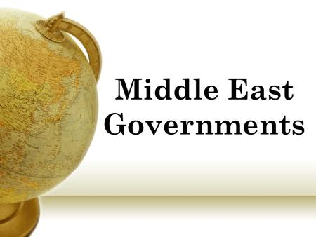 Middle East Governments. How do governments distribute power?