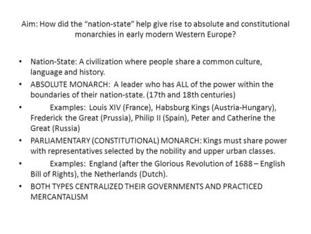 "Aim: How did the ""nation-state"" help give rise to absolute and constitutional monarchies in early modern Western Europe? Nation-State: A civilization where."