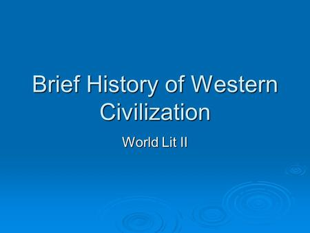 origins of western civilization World history/ancient civilizations  civilization makes its debut  by 7000 bc it had spread to the western part of the indian subcontinent,.