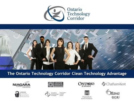The Ontario Technology Corridor Clean Technology Advantage.