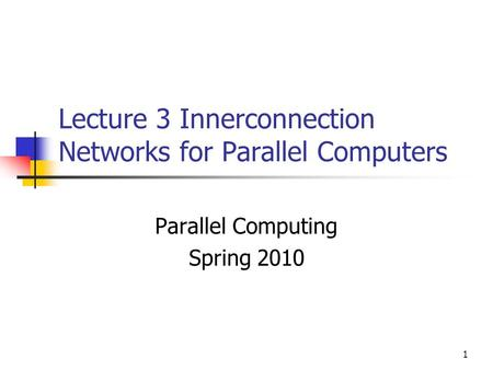 Lecture 3 Innerconnection Networks for Parallel Computers