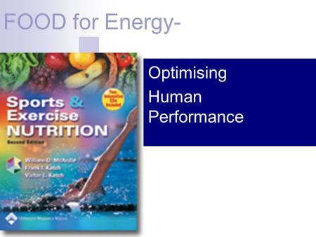 FOOD for Energy- Optimising Human Performance. 2 Classes of Nutrients Carbohydrates Proteins Fats Vitamins Minerals Water.