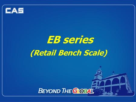 EB series (Retail Bench Scale). Standard Features : EB series Options included: AC Adapter Backlight RS-232 Dust skin cover 24 direct PLU & 199 indirect.