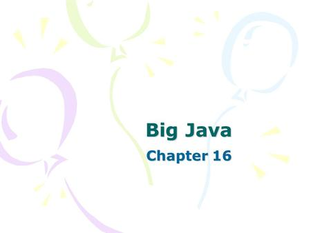 Big Java Chapter 16. Advanced Data Structures Often referred to as the Java Collections Framework…. Set and map data types Hash tables Binary trees Heap.