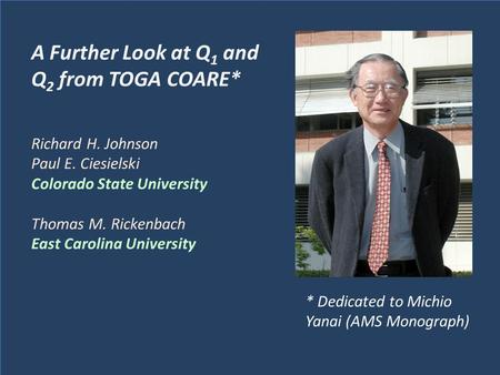A Further Look at Q 1 and Q 2 from TOGA COARE* Richard H. Johnson Paul E. Ciesielski Colorado State University Thomas M. Rickenbach East Carolina University.