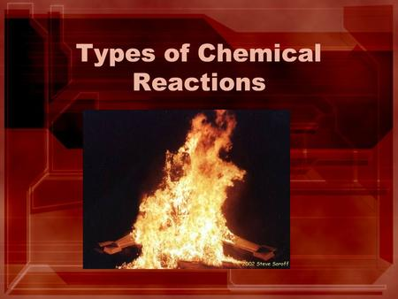 Types of Chemical Reactions. Steps to Writing Reactions Some steps for doing reactions 1.Identify the type of reaction 2.Predict the product(s) using.