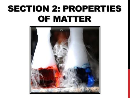 Section 2: Properties of Matter