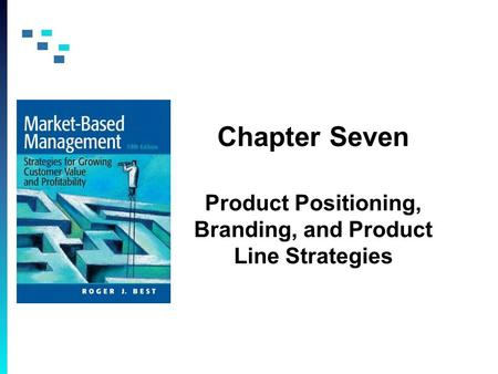 Chapter Seven Product Positioning, Branding, and Product Line Strategies.