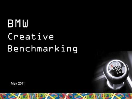 BMW Creative Benchmarking May 2011. About Newspaper Creative Benchmarking.