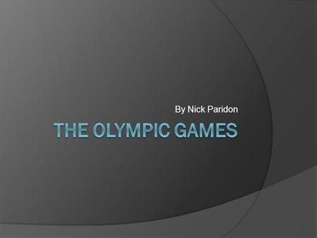 By Nick Paridon. Why The Olympics  They're Universal  I Wanted to Learn More  2010 Winter Games  The United States pretty much runs the show.