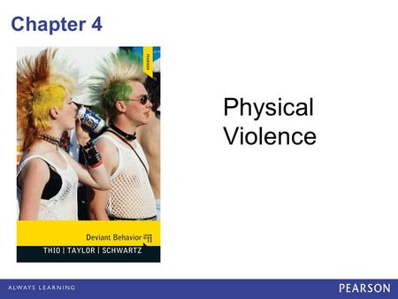 Chapter 4 Physical Violence. Introduction Myths cloud our understanding of physical violence –E.g. African Americans are more likely to kill whites; women.