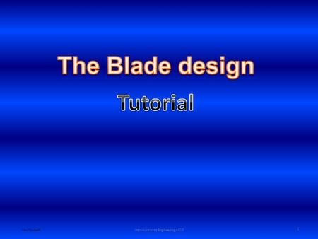 Ken YoussefiIntroduction to Engineering – E10 1. Various Blade designs Ken YoussefiIntroduction to Engineering – E10 2.