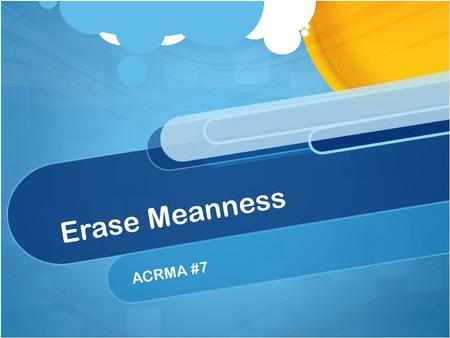 Erase Meanness ACRMA #7. Activity: Crumpled paper.