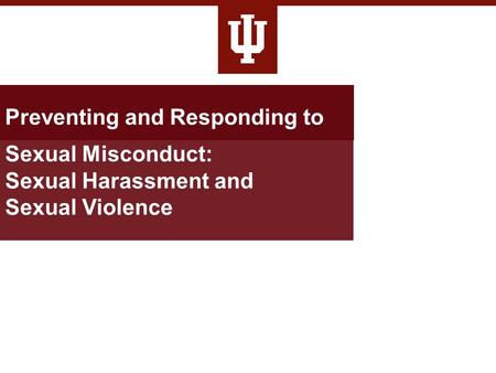 Preventing and Responding to Sexual Misconduct: Sexual Harassment and Sexual Violence.