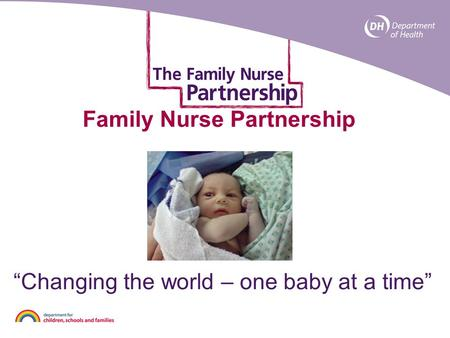 "Family Nurse Partnership ""Changing the world – one baby at a time"""