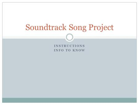 INSTRUCTIONS INFO TO KNOW Soundtrack Song Project.