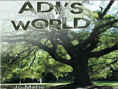 `. Adi's World Have you ever wondered what it would be like to live inside of a tree?
