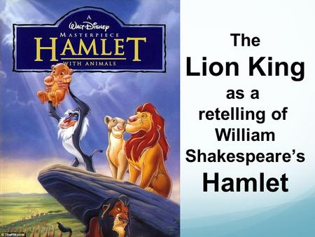 lion king and hamlet Many literary works can be compared due to vast amounts of similarities between theme and characters hamlet and the lion king are two literary works in which character and theme are surprisingly similar throughout each work.