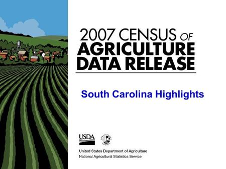 South Carolina Highlights. Farm Definition Any place from which $1,000 of agricultural products were produced and sold, or would normally would have been.