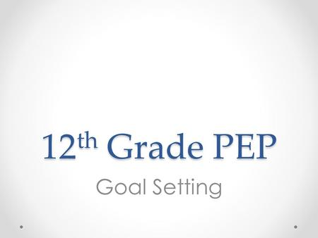 12 th Grade PEP Goal Setting. Overview 1.Review DPS Transcript o Option 1: Print and distribute transcripts by class o Option 2: Have students log onto.