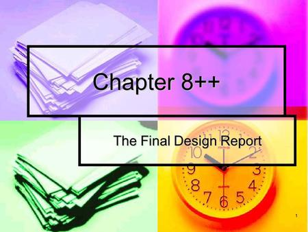 1 Chapter 8++ The Final Design Report. 2 Motivation The main purpose of the design report is to provide all the information necessary to: The main purpose.