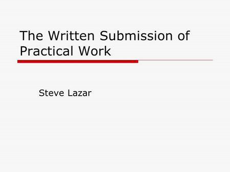 The Written Submission of Practical Work Steve Lazar.