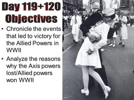 Chronicle the events that led to victory for the Allied Powers in WWII Analyze the reasons why the Axis powers lost/Allied powers won WWII.