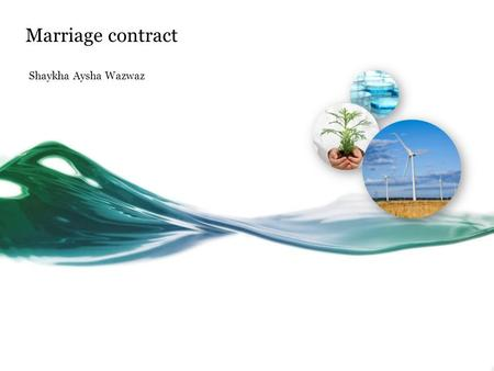 Marriage contract Shaykha Aysha Wazwaz. Contracts save your rights, so know them to protect yourself!