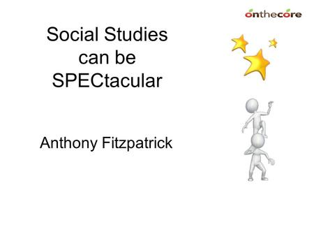 Social Studies can be SPECtacular Anthony Fitzpatrick.