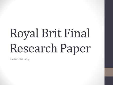 Royal Brit Final Research Paper Rachel Sharaby. Thesis The differences in the religious reforms of Queen Mary I and Queen Elizabeth I account for the.