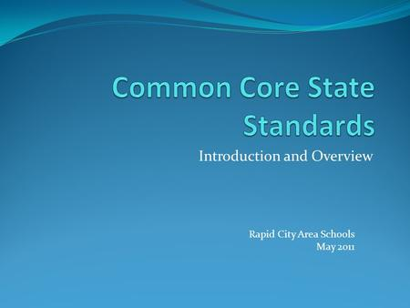 Introduction and Overview Rapid City Area Schools May 2011.