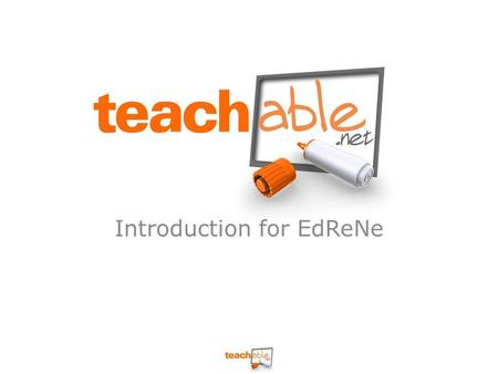 Introduction for EdReNe. In the UK, there is no current central government initiative to help teachers share digital resources Teachable.net was started.