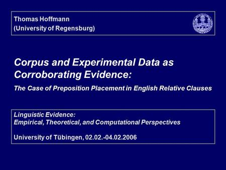 Corpus and Experimental Data as Corroborating Evidence: The Case of Preposition Placement in English Relative Clauses Linguistic Evidence: Empirical, Theoretical,