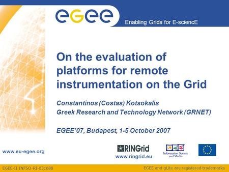 EGEE-II INFSO-RI-031688 Enabling Grids for E-sciencE www.eu-egee.org EGEE and gLite are registered trademarks On the evaluation of platforms for remote.
