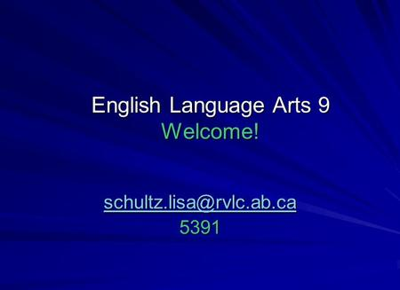 English Language Arts 9 Welcome! 5391.