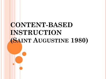 CONTENT-BASED INSTRUCTION (S AINT A UGUSTINE 1980)