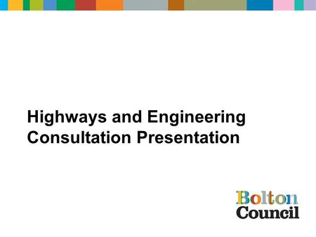 Highways and Engineering Consultation Presentation.