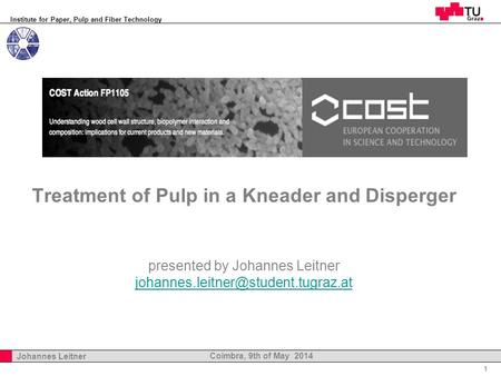 Institute for Paper, Pulp and Fiber Technology Professor Horst Cerjak, 19.12.2005 1 Johannes Leitner Coimbra, 9th of May 2014 Treatment of Pulp in a Kneader.