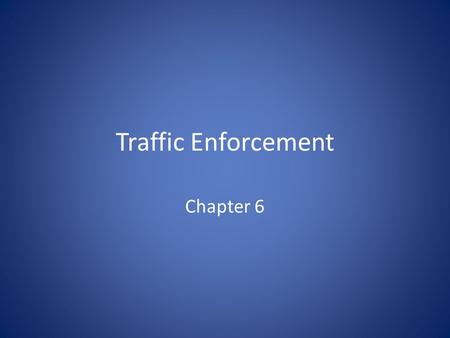 Traffic Enforcement Chapter 6. Police Traffic Function Movement Investigation – Taking a report – fill in the blanks – Investigation – causes of collision.
