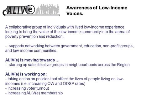 A collaborative group of individuals with lived low-income experience, looking to bring the voice of the low-income community into the arena of poverty.