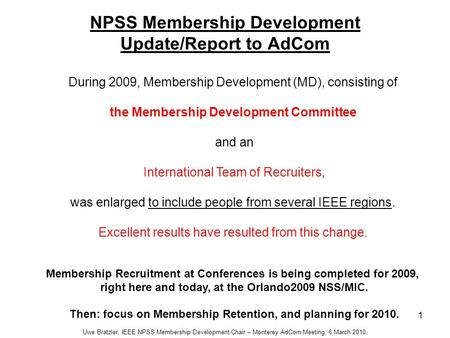 1 NPSS Membership Development Update/Report to AdCom During 2009, Membership Development (MD), consisting of the Membership Development Committee and an.