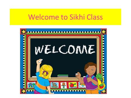 Welcome to Sikhi Class. Prayer Time Who is this?